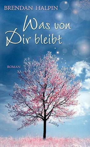 Was von Dir bleibt - Brendan Halpin, Barbara Ritterbach