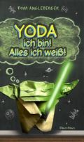 Yoda ich bin! Alles ich weiß!