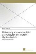 Aktivierung von neutrophilen Granulozyten bei akutem Myokardinfarkt