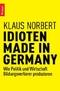 Norbert, Idioten Made in Germany