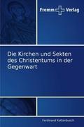 Die Kirchen und Sekten des Christentums in der Gegenwart