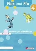 Flex und Flo, Ausgabe 2007: Addieren und Subtrahieren, Themenheft (Verbrauchsmaterial); Bd.4
