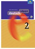 deutsch.ideen SI, Ausgabe Baden-Württemberg (2010): Arbeitsheft, m. CD-ROM; Bd.2