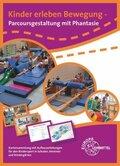 Kinder erleben Bewegung - Parcoursgestaltung mit Phantasie