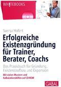 Erfolgreiche Existenzgründung für Trainer, Berater, Coachs, m. CD-ROM