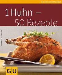 1 Huhn - 50 Rezepte