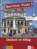 Berliner Platz NEU: Lehr- und Arbeitsbuch, m. 2 Audio-CDs zum Arbeitsbuchteil u. Treffpunkt D-A-CH; Bd.3