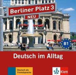 Berliner Platz NEU: 2 Audio-CDs zum Lehrbuchteil; Bd.3