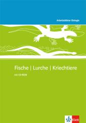 Arbeitsblätter Biologie, Sekundarstufe I: Fische, Lurche, Kriechtiere