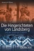Die Hingerichteten von Landsberg und der Spöttinger Friedhof