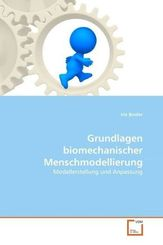 Grundlagen biomechanischer Menschmodellierung (eBook, 15,2x21,9x0,6)