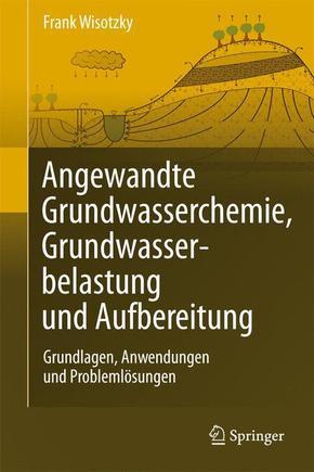 Angewandte Grundwasserchemie, Grundwasserbelastung und Aufbereitung