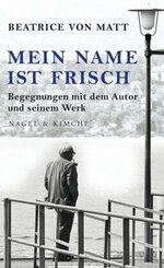 Mein Name ist Frisch
