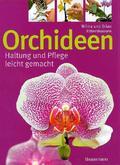 Orchideen; Haltung und Pflege leicht gemacht; Deutsch; mit 275 Farbfotos