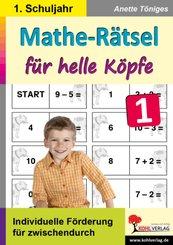 Mathe-Rätsel für helle Köpfe: 1. Schuljahr