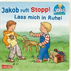Jakob ruft Stopp! Lass mich in Ruhe!