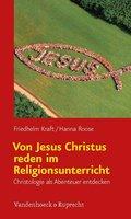 Von Jesus Christus reden im Religionsunterricht
