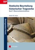 Statische Beurteilung historischer Tragwerke: Mauerwerkskonstruktionen; Bd.1
