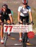 77 Dinge, die ein Radsportler wissen muss