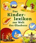 Das Kinderlexikon zur Welt des Glaubens