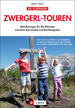 Zwergerl-Touren, Wanderungen für die Kleinsten zwischen Karwendel und Berchtesgaden