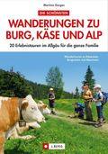Die schönsten Wandertouren zu Burg, Käse und Alp