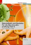 Gesundheit und Soziales für die Berufsreifeprüfung - Tl.1