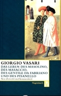 Das Leben des Masolino, des Masaccio, des Gentile da Fabriano und des Pisanello