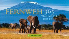 365 Traumziele der Erde - Mit immerwährendem Kalendarium