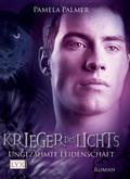 Krieger des Lichts, Ungezähmte Leidenschaft