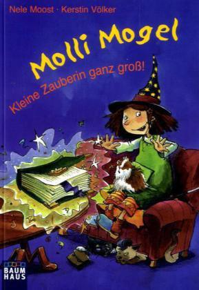Molli Mogel - Kleine Zauberin ganz groß!