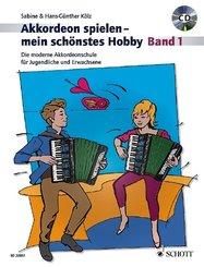 Akkordeon spielen - mein schönstes Hobby, m. Audio-CD - Bd.1