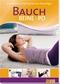 Bauch, Beine, Po - Das effektive Training für eine Traumfigur