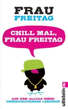 Chill mal, Frau Freitag