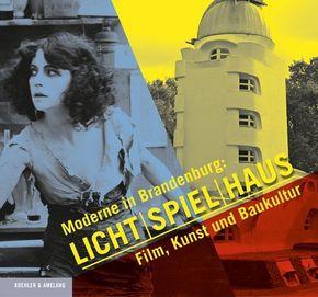 Moderne in Brandenburg: Licht - Spiel - Haus