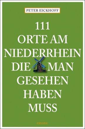 111 Orte am Niederrhein, die man gesehen haben muss