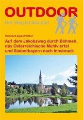 Auf dem Jakobsweg durch Böhmen, das Österreichische Mühlviertel und Südostbayern