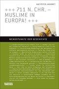 711 n. Chr. - Muslime in Europa!