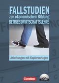 Fallstudien zur ökonomischen Bildung Betriebswirtschaftslehre, mit DVD-ROM