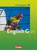 English G 21, Ausgabe D: 10. Schuljahr, Schülerbuch, Grundausgabe; Bd.6