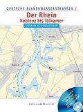 Deutsche Binnenwasserstraßen Der Rhein - Koblenz bis Tolkamer, m. CD-ROM
