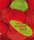 Unser Schwarzwald - Romantik und Wirklichkeit