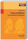 Frauen und Männer in der Gesellschaft des Mittelalters