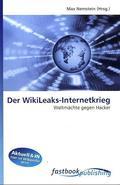 Der WikiLeaks-Internetkrieg