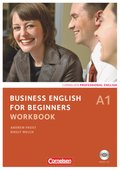 Business English for Beginners, New Edition 2011: Workbook, m. Audio-CD; Bd.A1