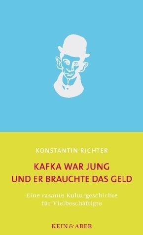 Kafka war jung und er brauchte das Geld