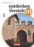 Entdecken und Verstehen, Realschule und Gesamtschule Hessen, Neubearbeitung 2011: Von der Urgeschichte bis zum Beginn des Mittelalters; Bd.1