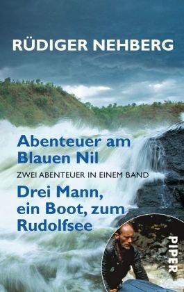 Abenteuer am Blauen Nil - Drei Mann, ein Boot, zum Rudolfsee