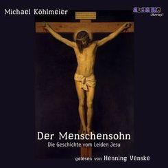 Der Menschensohn - Die Geschichte vom Leiden Jesu, 2 Audio-CDs