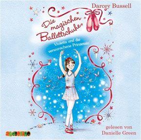 Die magischen Ballettschuhe - Violetta und die verwunschene Prinzessin, 1 Audio-CD